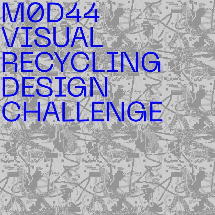 M0D44 VISUAL RECYCLING DESIGN CHALLENGE. WIN 450 USD IN ONLINE STORE CREDITS
